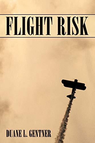 Flight Risk: Duane L. Gentner