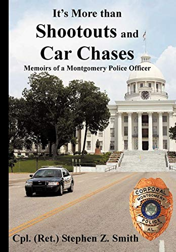 9781449057374: It's More Than Shootouts and Car Chases: Memoirs of a Montgomery Police Officer