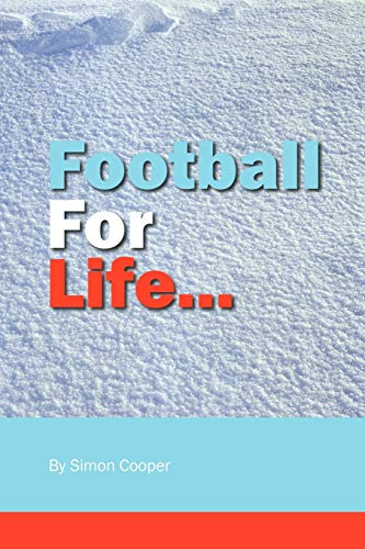 Football For Life . . . (1449058019) by Simon Cooper