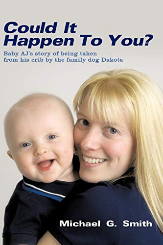 Could It Happen To You?: Baby AJ's: Smith, Michael G.