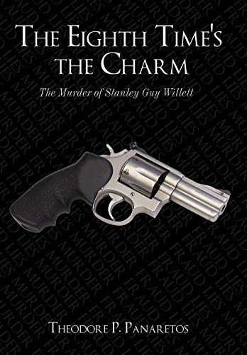 9781449058630: The Eighth Time's the Charm: The Murder of Stanley Guy Willetts