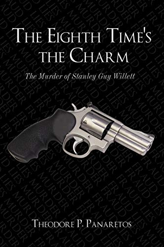 9781449058647: The Eighth Time's the Charm: The Murder of Stanley Guy Willetts