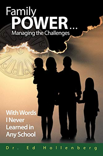 9781449059262: Family Power . . . Managing the Challenges: With Words I Never Learned In Any School