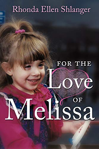 9781449059965: For The Love of Melissa