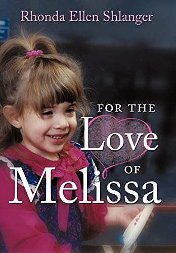 9781449059972: For the Love of Melissa