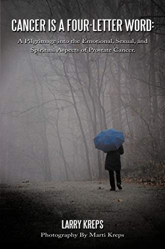 9781449061272: Cancer is a Four-Letter Word: A Pilgrimage into the Emotional, Sexual, and Spiritual Aspects of Prostate Cancer.