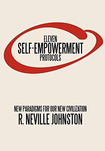 9781449062200: Eleven Self-Empowerment Protocols: New Paradigms for Our New Civilization