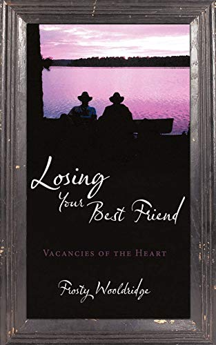 9781449062224: Losing Your Best Friend: Vacancies of the Heart