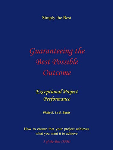 9781449062408: Guaranteeing the Best Possible Outcome: Simply the Best