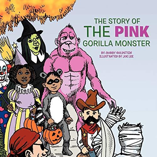 The Story of the Pink Gorilla Monster: Bobby Goldstein