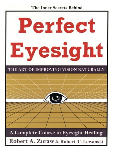 9781449064570: Perfect Eyesight: The Art of Improving Vision Naturally
