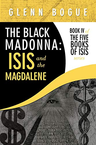 9781449065188: The Black Madonna: ISIS and the Magdalene: Book IV of the Five Books of ISIS Series