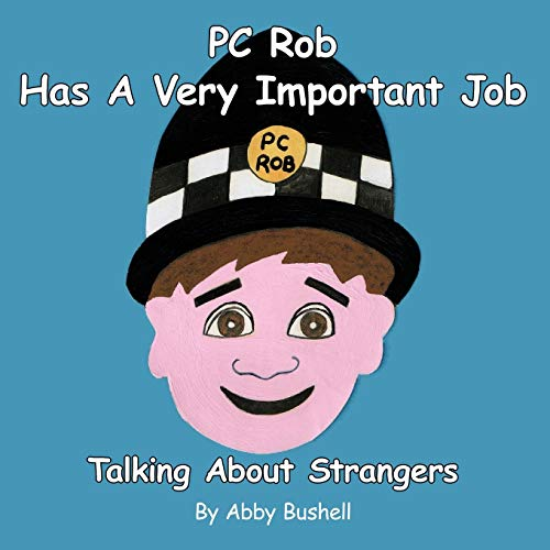 PC Rob Has A Very Important Job Talking About Strangers: Abby Bushell