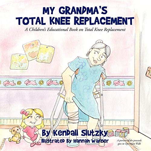 9781449066307: My Grandma's Total Knee Replacement: A Children's Educational Book on Total Knee Replacement
