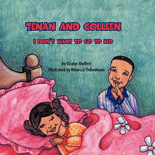 9781449066338: Tenan and Colleen: I Don't Want to Go to Bed