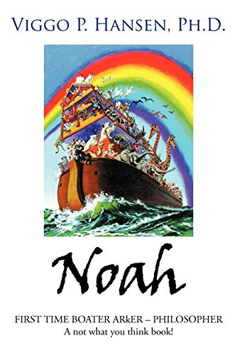 Noah: First Time Boater Arker - Philosopher a Not What You Think Book: Viggo P. Hansen