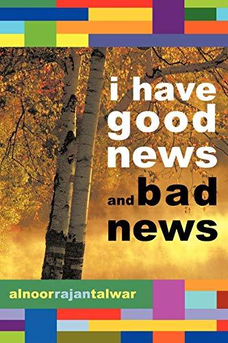9781449066482: I Have Good News and Bad News
