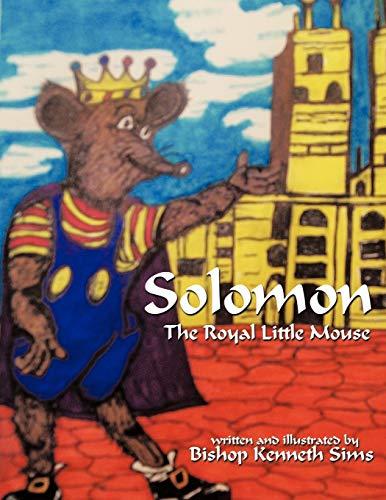 9781449066895: Solomon, the Royal Little Mouse