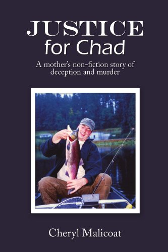 9781449067298: Justice For Chad: A Mother'S Non-Fiction Story Of Deception And Murder