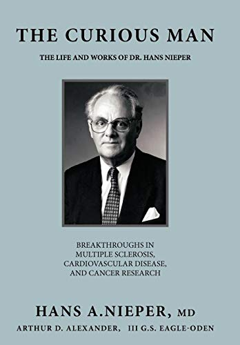 The Curious Man: The Life and Works of Dr. Hans Nieper: Nieper, MD Hans a.