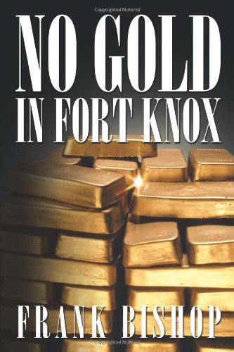 No Gold In Fort Knox: Bishop, Frank