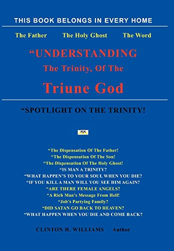 Understanding the Trinity of the Triune God: Clinton H. Williams