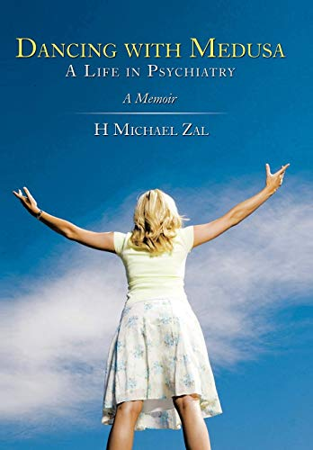 9781449071172: Dancing with Medusa: A Life in Psychiatry: A Memoir