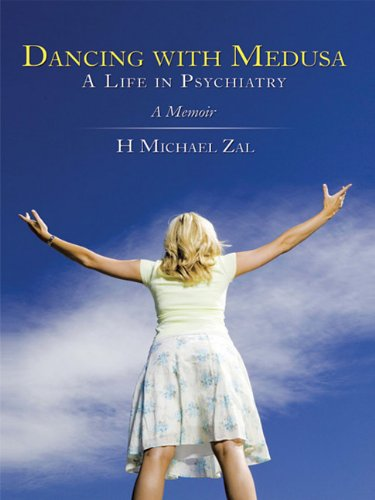 9781449071189: Dancing with Medusa: A Life in Psychiatry: A Memoir