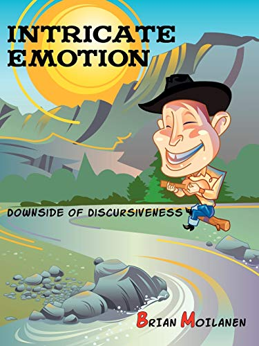 9781449071448: Intricate Emotion: Downside of Discursiveness