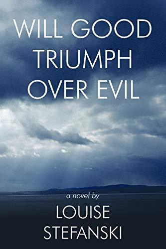 9781449071509: Will Good Triumph Over Evil