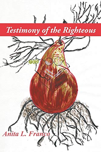 Testimony of the Righteous: Anita L. Franco