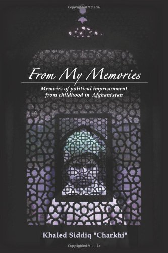 9781449072766: From My Memories: Memoirs of Political Imprisonment from Childhood in Afghanistan