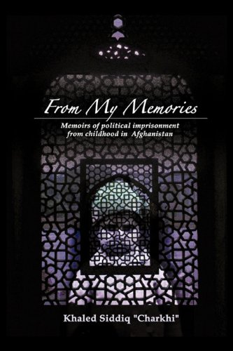 9781449072773: From My Memories: Memoirs of Political Imprisonment from Childhood in Afghanistan
