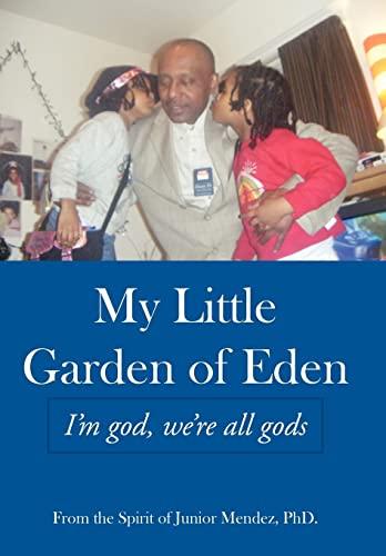 9781449073046: My Little Garden of Eden: I'm God, We're All Gods