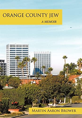 9781449073480: Orange County Jew: A Memoir