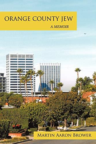 9781449073497: Orange County Jew: A Memoir