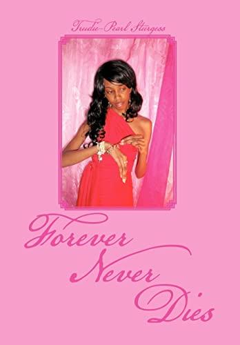 Forever Never Dies: Sturgess, Trudie-Pearl
