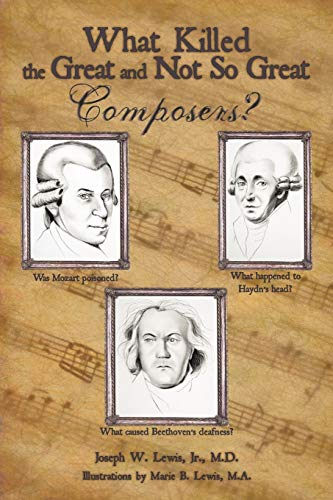 9781449075842: What Killed the Great and Not So Great Composers?
