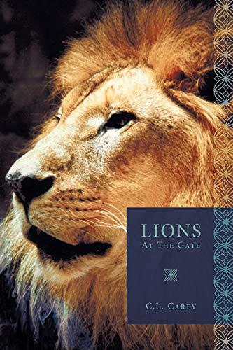 Lions At The Gate: C. L. Carey