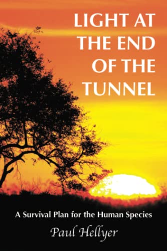 9781449076122: Light at the End of the Tunnel: A Survival Plan for the Human Species