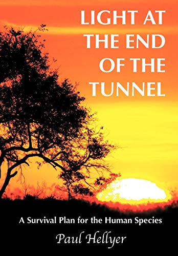 9781449076139: Light at the End of the Tunnel: A Survival Plan for the Human Species
