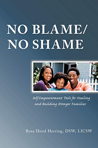 9781449076467: No Blame/No Shame: Self-Impowerment Tools for Healing and Building Stronger Families