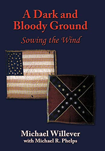 9781449079659: A Dark and Bloody Ground: Sowing the Wind