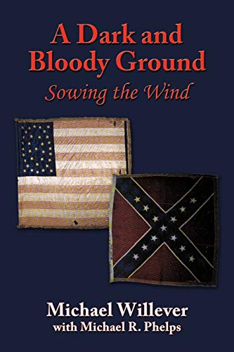 9781449079673: A Dark and Bloody Ground: Sowing the Wind