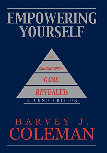 9781449080358: Empowering Yourself: The Organizational Game Revealed