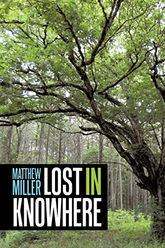 Lost in Knowhere: Matthew Miller