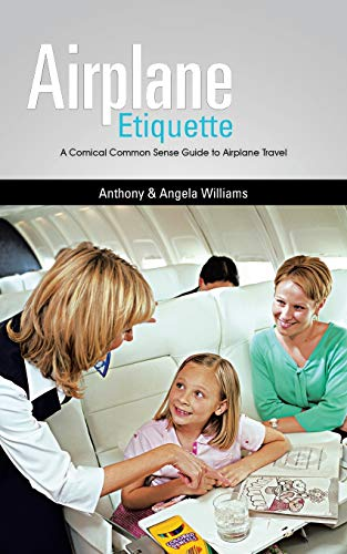 9781449081843: Airplane Etiquette: A Comical Common Sense Guide to Airplane Travel