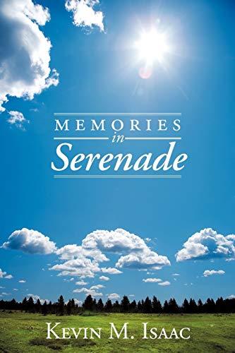 Memories in Serenade: Isaac, Kevin M.