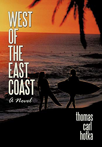 West of the East Coast: Hotka, Thomas Carl