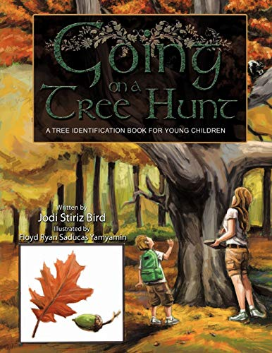 Going on a Tree Hunt A Tree Identification Book for Young Children: Jodi Stiriz Bird